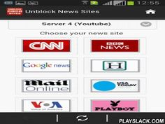 "Unblock News Sites  Android App - playslack.com , Do you have trouble accessing news sites? Do you want to read blocked news sites at where you live? Do you enjoy reading the news freely and multi-dimensional? If you say ""YES"", this application is what you need ! Please download the application and enjoy the news from around the world ! Unblock News Sites app will makes accessing blocked news sites become simpler and easier, it's free !!!* Fast unblock for news sites:- CNN…"