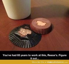 Seriously Reeses!  Get it together.