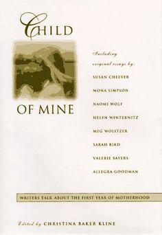 Child of Mine: Original Essays on Becoming a Mother by Christina Baker Kline