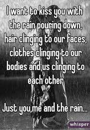 Image Result For Kissing In The Rain Quotes Rain Quotes Kissing In The Rain Quotes