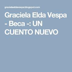 Graciela Elda Vespa - Beca -: UN CUENTO NUEVO