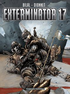 Enki Bilal - Exterminator 17 - The best comic created by Bilal after Immortals