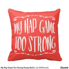 My Nap Game Too Strong Funny Red Stripes Pattern Pillow