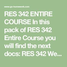 RES 342 ENTIRE COURSE In this pack of RES 342 Entire Course you will find the next docs:  RES 342 Week 1 Individual Assignment E-Text.docx RES 342 Week 1 Individual Assignment Hypothesis Identification Article Analysis .docx RES 342 Week 2 Individual Assignment E-Text Corrected Answers.docx RES 342 Week 2 Individual Assignment E-Text My Answers.docx RES 342 Week 2 Individual Quiz.docx RES 342 Week 2 Team Assignment One Sample Hypothesis Testing Paper.docx RES 342 Week 3 Individual Assignment…