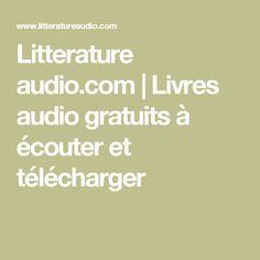 Litterature audio.com | Livres audio gratuits à écouter et télécharger Learn French, Learn English, French Numbers, Classroom Language, Teaching French, Classroom Activities, Audio Books, Literature, Site Internet