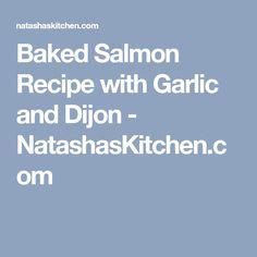 Baked Salmon Recipe with Garlic and Dijon - NatashasKitchen.com