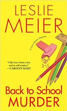 Back to School Murder (A Lucy Stone Mystery Series Book 4) - Kindle edition by Leslie Meier. Mystery, Thriller & Suspense Kindle eBooks @ Amazon.com.