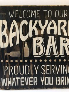 Welcome to our Backyard Bar patio signs wood signs back Backyard Signs, Patio Signs, Backyard Bar, Patio Bar, Ponds Backyard, Shed Signs, Home Signs, Bbq Signs, Painted Wood Signs