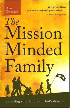 How to become a mission-minded family and FREE Resources!