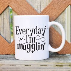 Everyday I'm Mugglin' - Harry Potter Inspired - 11 or 15 oz. Coffee Mug - Tickled Teal by TickledTealBoutique on Etsy https://www.etsy.com/listing/201023350/everyday-im-mugglin-harry-potter