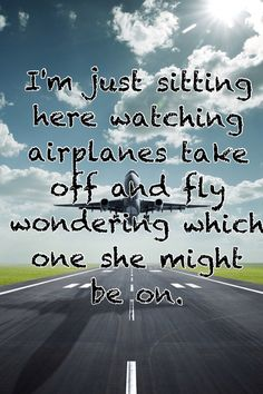 Gary Allan- Watching Airplanes...this song will always make my heart ache...