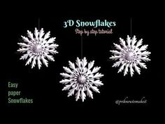3D Snowflake - Paper snowflake - How to Make 3D Paper Snowflakes for Christmas decorations - YouTube