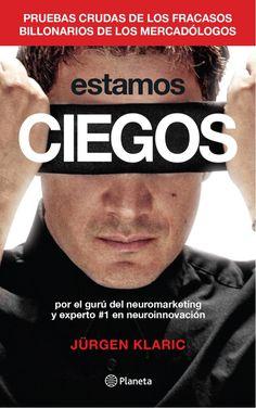 INVERSIÓN Y NEGOCIOS PARA HACER DINERO: Descargar el E-book Estamos ciegos de Jurgen klaric PDF Gratis