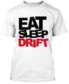 Eat, Sleep, Drift – 1 - Şu An Sadece 24,90 TL! Online Siparişe Özel Tasarımlar, Mağazalarda Yok! - Kapıda Ödeme - Süper Baskı ve Penye Kalitesi