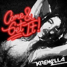 Krewella – Come & Get It [FREE DL]