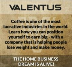 Valentus is a company and I so proud and happyto be a part of. So many benefits from changing my morning cup of coffee to a Slimroast and helping others live healthier lives. :-)