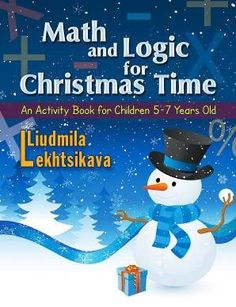 """Just in time for Christmas: """"Math and Logic for Christmas Time: An Activity Book for Children 5-7 Years Old"""" by by Liudmila Lekhtsikava. Calling All 5-7 Year Olds! Math Made Easy With Puzzles & Games! #childrensbook #puzzlebooks"""