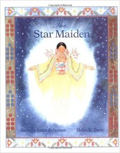 The Star Maiden: An Ojibway Tale retold by Barbara Juster Esbensen, illustrated by Helen K. Davie