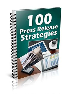 100 Press Release Strategies  -  Press release strategy ideas and more specific newsworthy publicity stories!