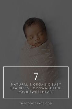 is there anything cuter than a swaddled baby? // The Good Trade // #baby #babyblanket #blankie #swaddle #babyswaddle #swaddledbaby #organic #cotton #cottonbaby #naturalbaby #organicbaby