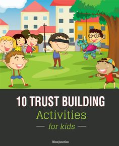 Want some Trust building games and exercises for children? Read 10 trust building activities for kids that makes them feel comfortable being around strangers