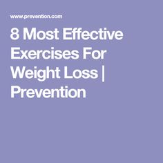 8 Most Effective Exercises For Weight Loss | Prevention