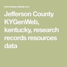 Jefferson County KYGenWeb, kentucky, research records resources data Jefferson County, Genealogy, Kentucky, Family Tree Diagram, Family History
