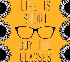 ☤ MD ☞✪ Life is short, buy the glasses! Optometry Humor, Optometry Office, Glasses Quotes, Vision Quotes, Eye Quotes, Optical Shop, Eye Doctor, Work Inspiration, All About Eyes