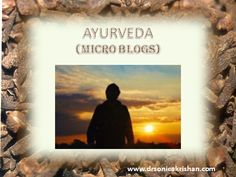 Ayurveda Tridoshas Influence The Mind. Ayurveda mainly holds the imbalanced state of the doshas or the body humors responsible for any physical as well as mental ailment that is experienced either in the body or the mind. http://drsonicakrishan.blogspot.in/2015/11/ayurveda-tridoshas-influence-mind.html