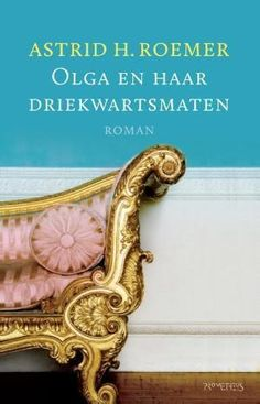 Astrid H. Roemer Olga en haar driekwartsmaten Prometheus, 125 blz., €18,99