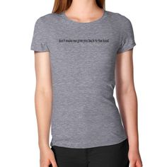 Don't make me give you back to the hood Women's T-Shirt