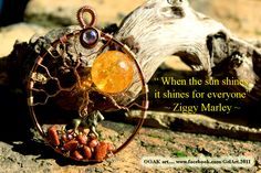 """""""When the sun shines, it shines for everyone"""" - Ziggy Marley"""