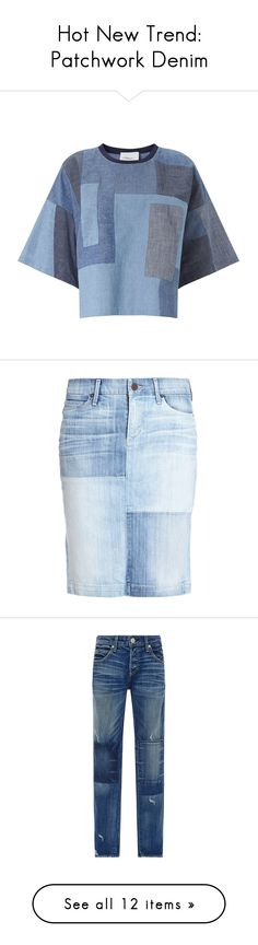 """""""Hot New Trend: Patchwork Denim"""" by polyvore-editorial ❤ liked on Polyvore featuring patchworkdenim, tops, blusas, blue, short sleeve tops, short sleeve summer tops, summer tops, patchwork tops, ribbed top and skirts"""