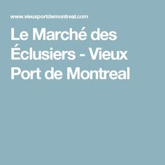 Le Marché des Éclusiers - Vieux Port de Montreal