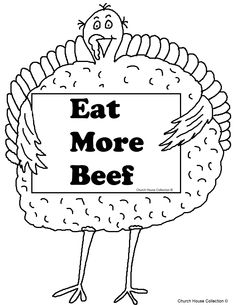 Thanksgiving Turkey Holding Sign That Say's Eat More Beef Coloring Page.jpg (1019×1319)