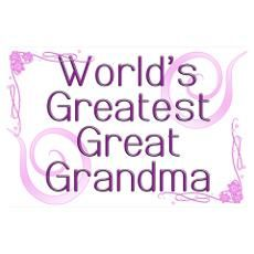 great grandma sayings and posters Great Grandmother