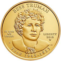 Bess Truman 2015 First Spouse Series One-Half Ounce Gold Uncirculated Coin Gold Coins For Sale, Gold And Silver Coins, Bullion Coins, Gold Bullion, Money Notes, Uncirculated Coins, Antique Coins, Proof Coins, Gifts For Photographers