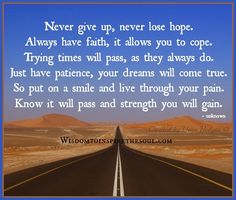 Daveswordsofwisdom.com: Never give up, never lose hope.