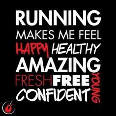 Running makes me feel...