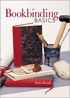 Bookbinding Basics: Paola Rosati: 9780806979397: Amazon.com: Books