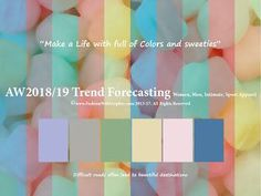 AW2018/2019 Trend Forecasting for Women, Men,Intimate, Sport Apparel - Make a Life with full of Colors and sweeties