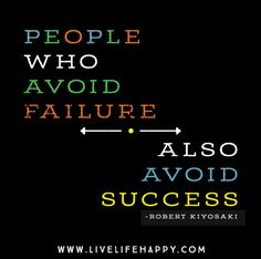 People who avoid failure also avoid success. - Robert Kiyosaki - Live life happy quotes, positive sayings posters and prints, picture quote, and happiness quotations. Quotes Dream, Life Quotes Love, Great Quotes, Quotes To Live By, Me Quotes, Motivational Quotes, Funny Quotes, Inspirational Quotes, Attitude Quotes