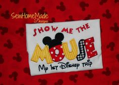 My First Trip Shirt Show Me the Mouse Shirt by SewHomeMadeDesigns, $24.00