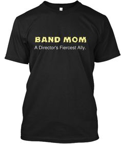 Show your Band Mom pride with this expressive t-shirt! Great for middle…