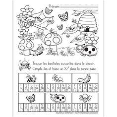 Fichier PDF téléchargeable En noir et blanc seulement Niveau préscolaire 1 page  L'élève doit trouver et compter les bestioles dans le dessin. Il trace un X dans la bonne case. RÉPONSE: 4 abeilles, 5 fourmis, 1 chenille, 3 papillons, 3 coccinelles et 2 araignées. Learning Tools, Kids Learning, Free Worksheets For Kids, Teaching Schools, Primary Maths, Little Critter, Bugs And Insects, Class Projects, Teacher Hacks