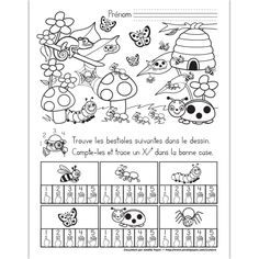Fichier PDF téléchargeable En noir et blanc seulement Niveau préscolaire 1 page L'élève doit trouver et compter les bestioles dans le dessin. Il trace un X dans la bonne case. RÉPONSE: 4 abeilles, 5 fourmis, 1 chenille, 3 papillons, 3 coccinelles et 2 araignées.