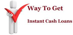Right Way To Get Instant Cash Loans In Serious Financial Situation!