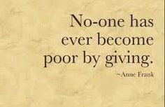 """He who GIVES is NEVER poor! """"Give and it shall be Given unto you""""Lu6:38 #PressedDown #RunningOver"""