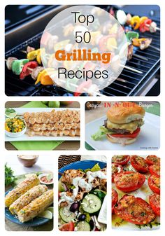 Top 50 Grilling Recipes! Lots of yummy recipes for summer!