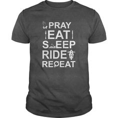 Pray-Eat-Sleep-RIDE-Repeat T-Shirts, Hoodies, Sweaters